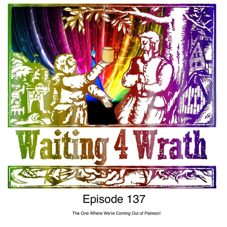 Episode 137 – The One Where We're Coming Out of Patreon!