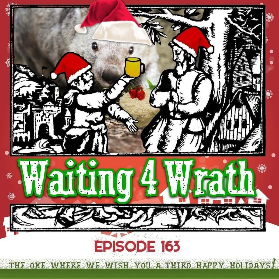 Episode 163 – The One Where We Wish You A Third Happy Holidays!