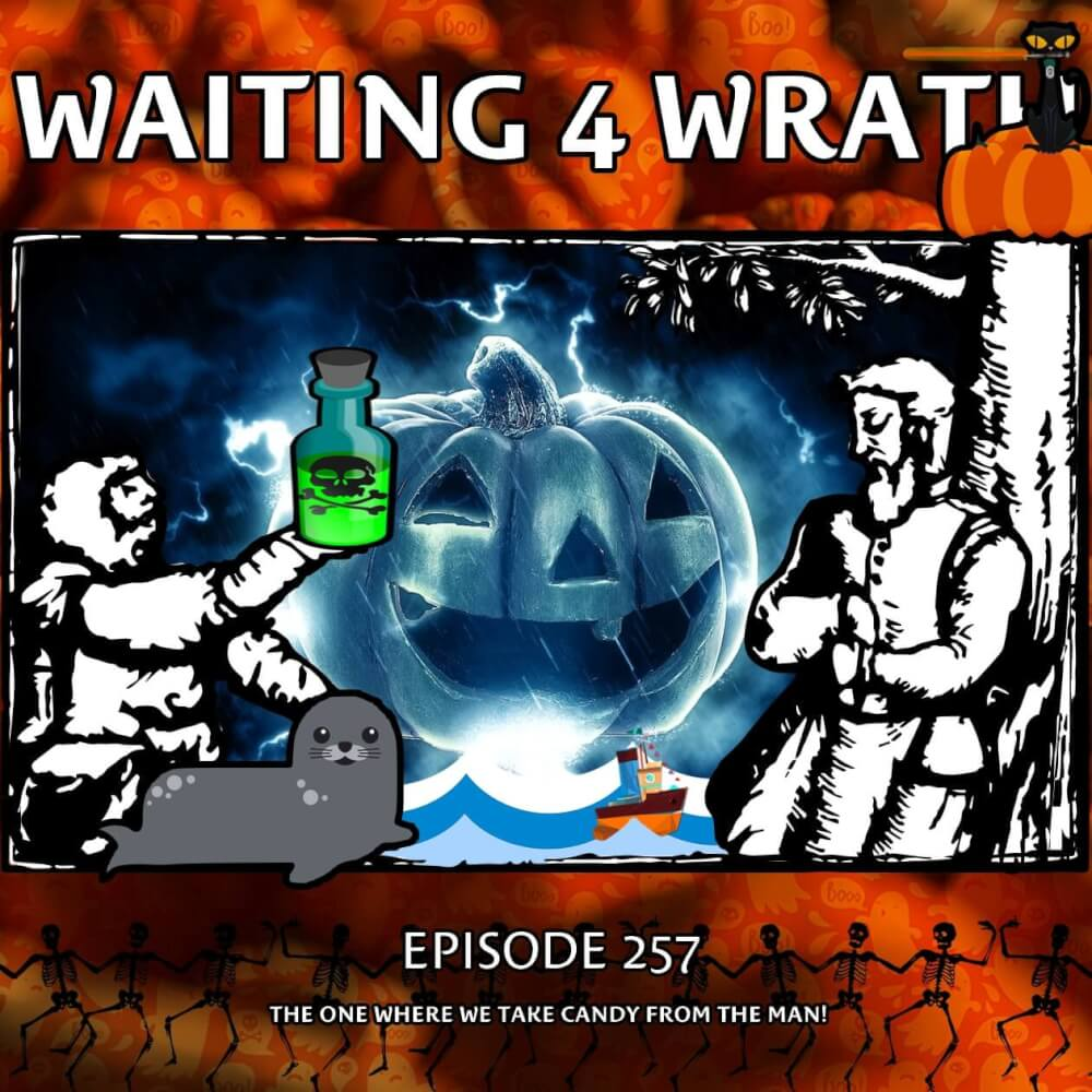 Episode 257 – The One Where We Take Candy From The Man!