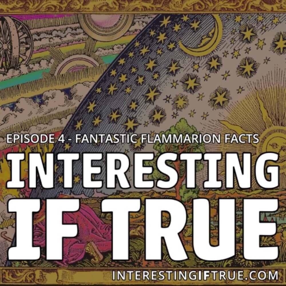 Episode 4: Fantastic Flammarion Facts