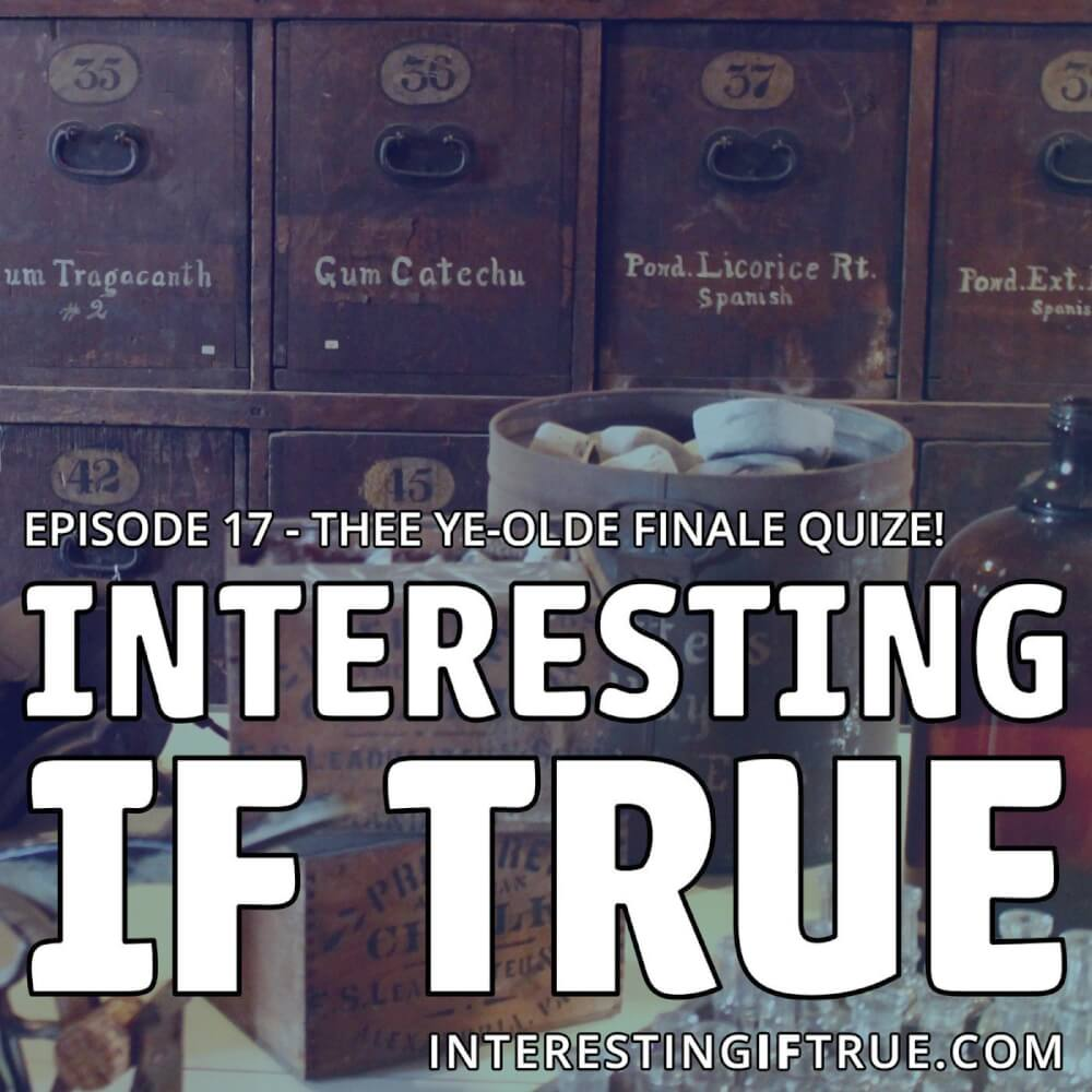 Logo for Episode 17 - Thee Ye-Olde Finale Quize!