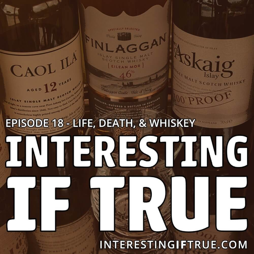 Episode 18: Life, Death, & Whiskey 8