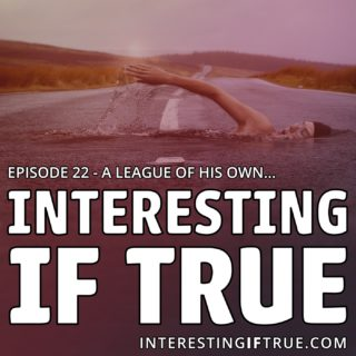 Episode 22: A League Of His Own…