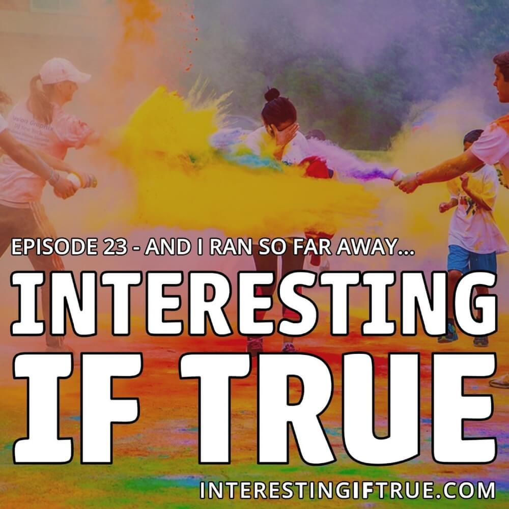Episode 23 - And I ran So Far Away... 7