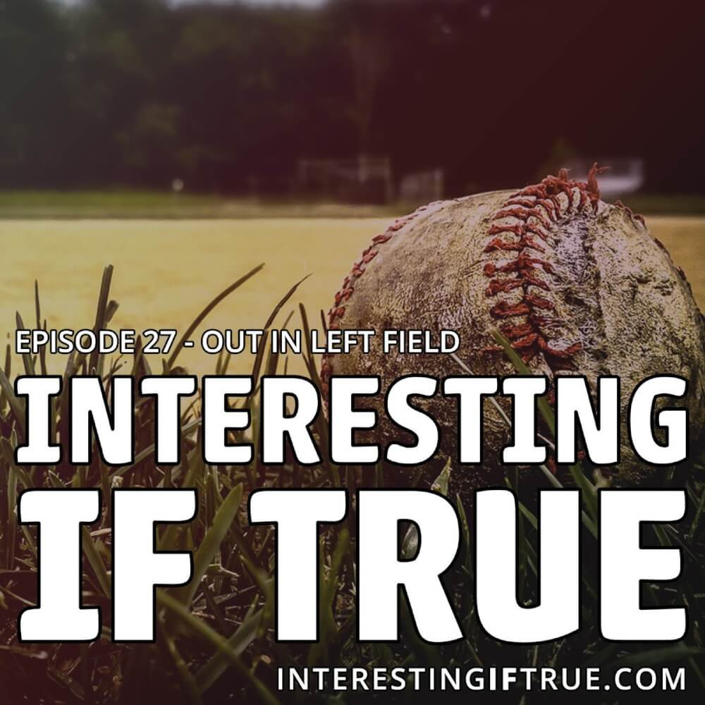 Episode 27 - Out In Left Field 8