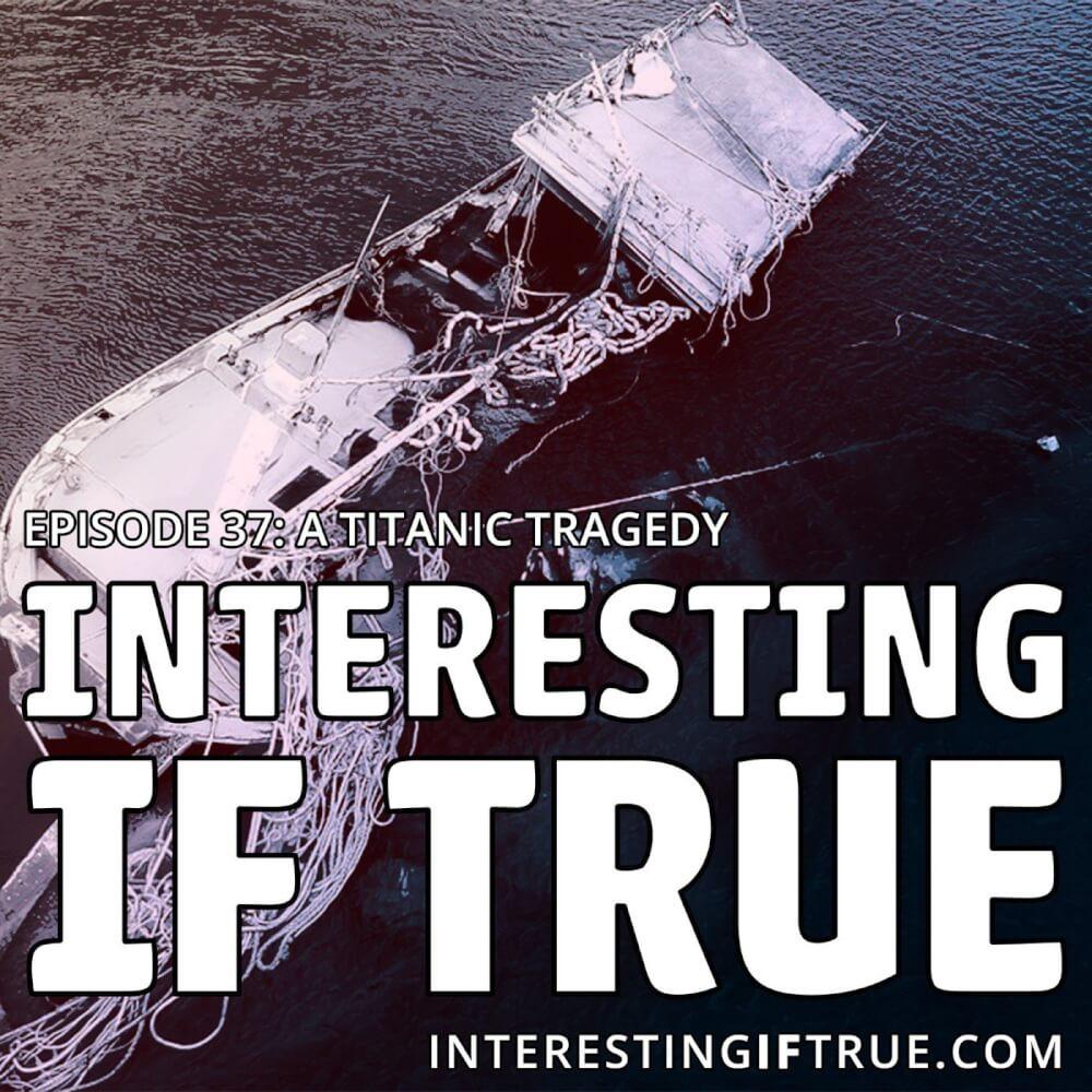 Episode 37: A Titanic Tragity 5